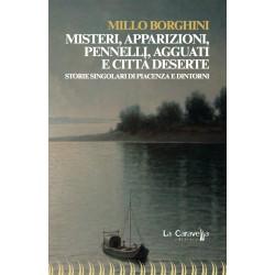 Misteri, apparizioni, pennelli, agguati e città deserte - Storie singolari di Piacenza e dintorni