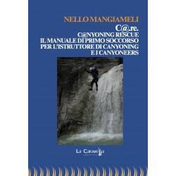 C@.re. C@nyoning rescue - Il manuale di primo soccorso per l'istruttore di canyoning e i canyoneers