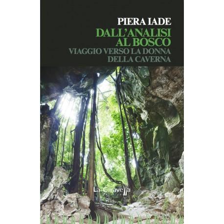 Dall'analisi al bosco - Viaggio verso la donna della caverna
