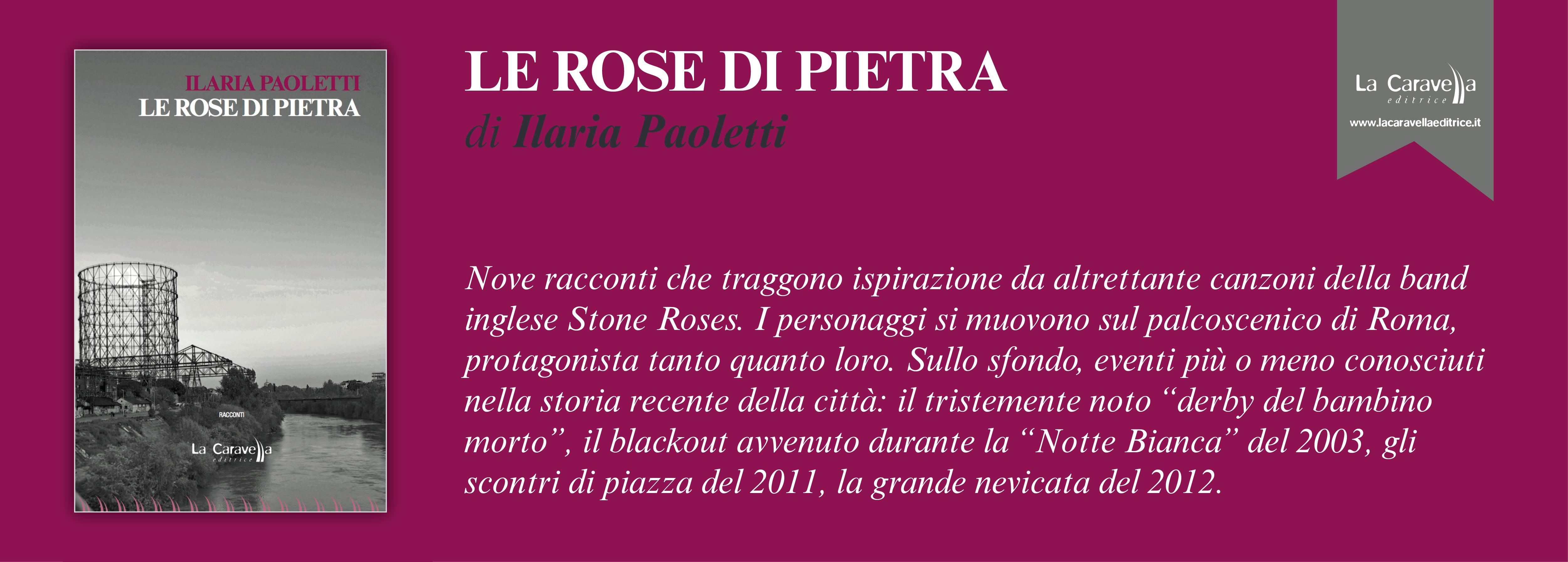 LE ROSE DI PIETRA di Ilaria Paoletti