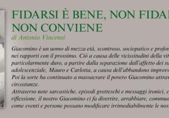 NUOVE USCITE : Antonio Vincensi – Fidarsi è bene, non fidarsi non conviene