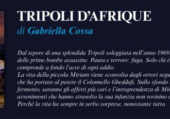 NUOVE USCITE: TRIPOLI D'AFRIQUE di Gabriella Cossa