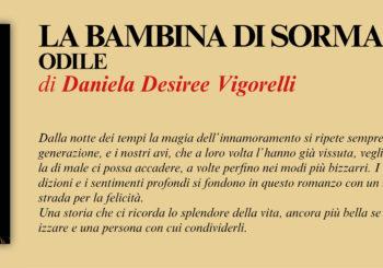 NUOVE USCITE: LA BAMBINA DI SORMANO. ODILE di Daniela Desiree Vigorelli