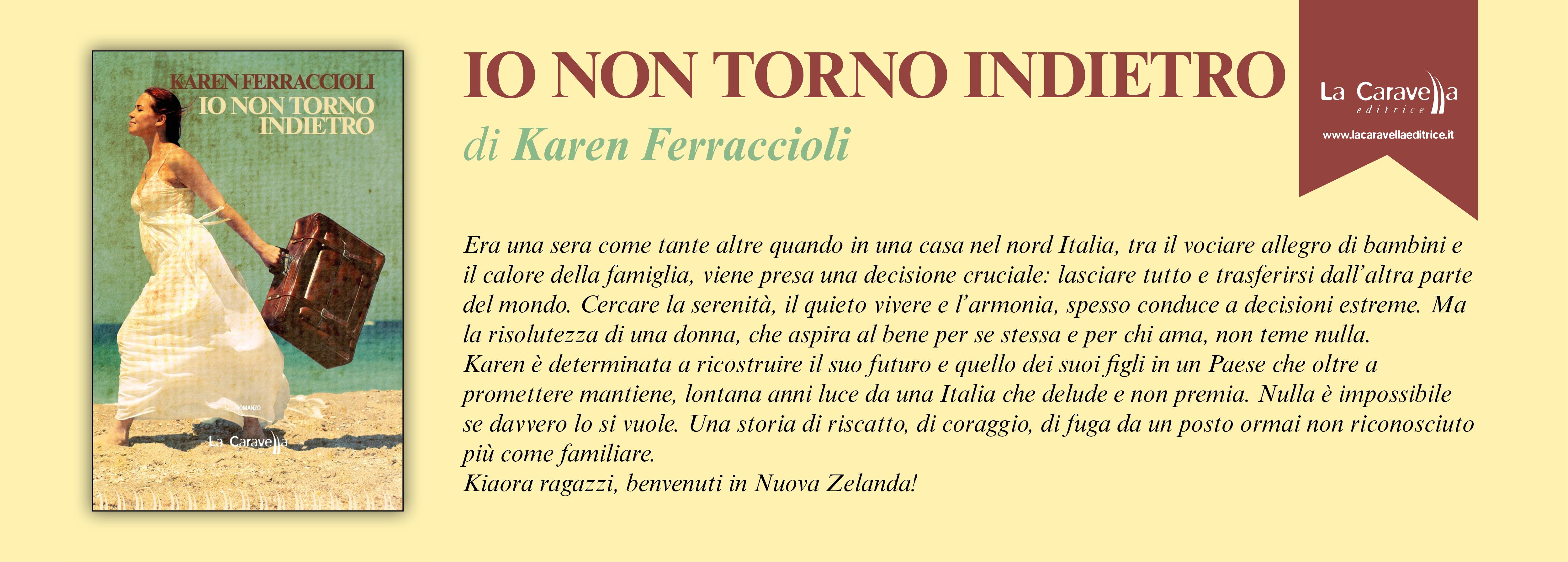 NUOVE USCITE: IO NON TORNO INDIETRO di Karen Ferraccioli