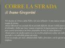 NUOVE USCITE: CORRE LA STRADA di Ivano Gregorini