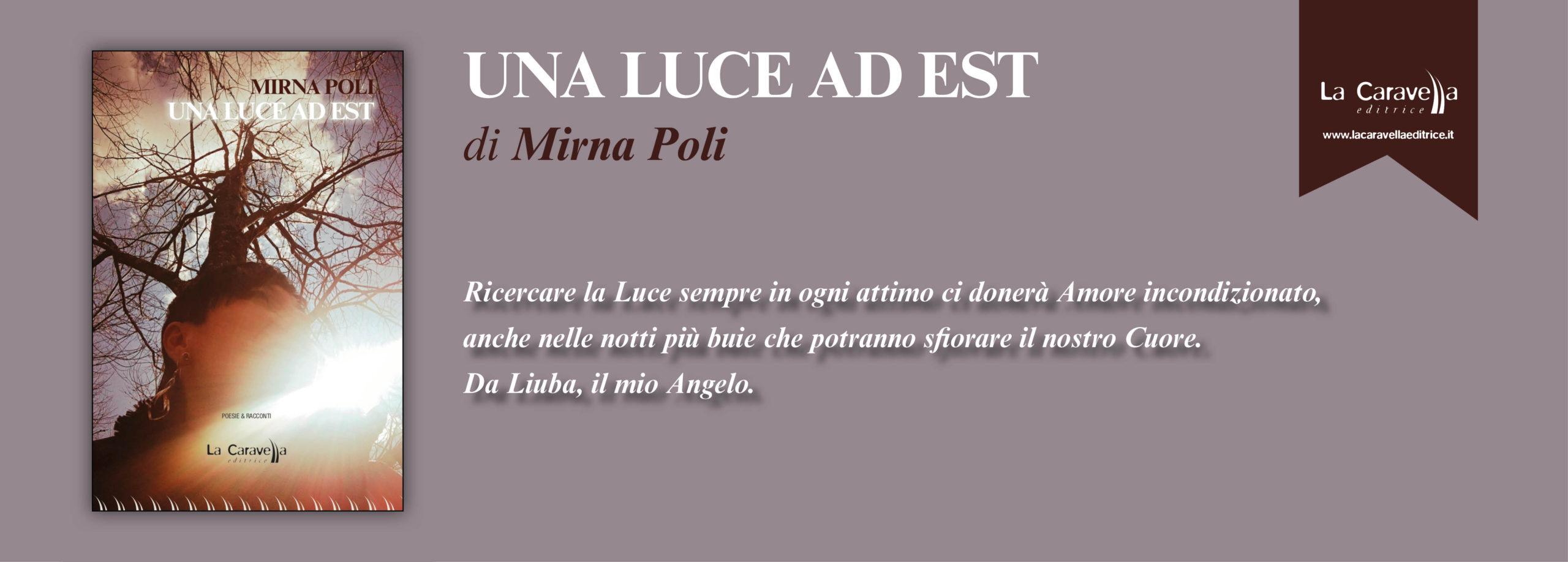 NUOVE USCITE: UNA LUCE AD EST di Mirna Poli