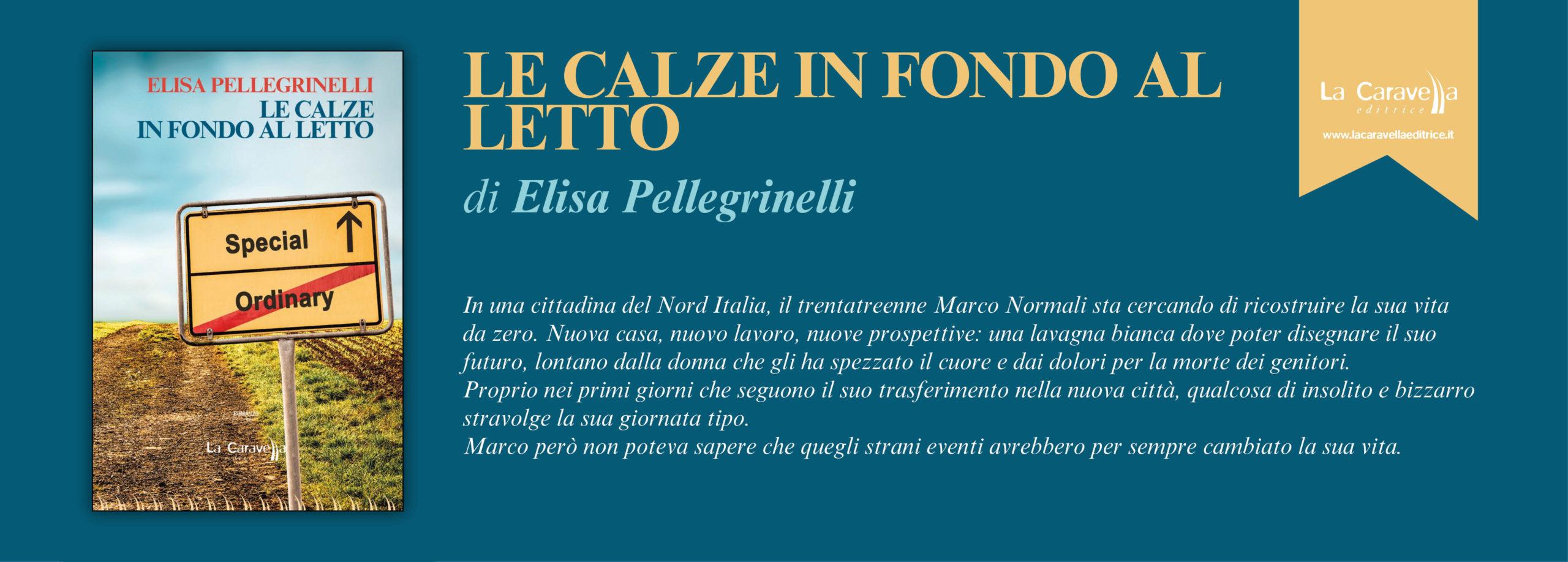 NUOVE USCITE: LE CALZE IN FONDO AL LETTO di Elisa Pellegrinelli