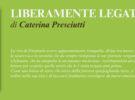 NUOVE USCITE: LIBERAMENTE LEGATI di Caterina Presciutti