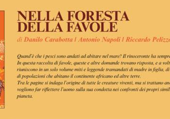 NUOVE USCITE: NELLA FORESTA DELLE FAVOLE di Danilo Carabotta, Antonio Napoli e Riccardo Pelizzo