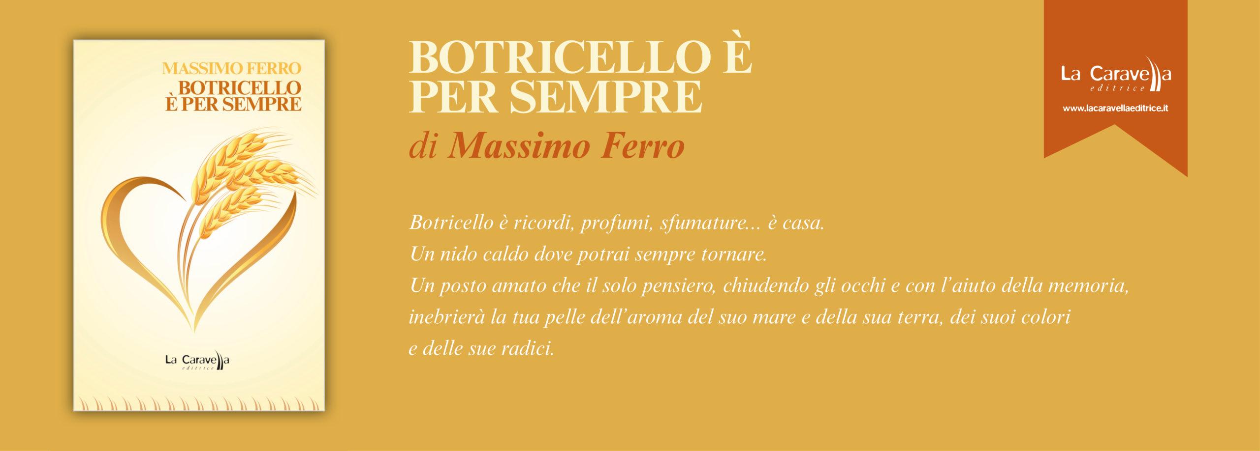 NUOVE USCITE: BOTRICELLO È PER SEMPRE di Massimo Ferro