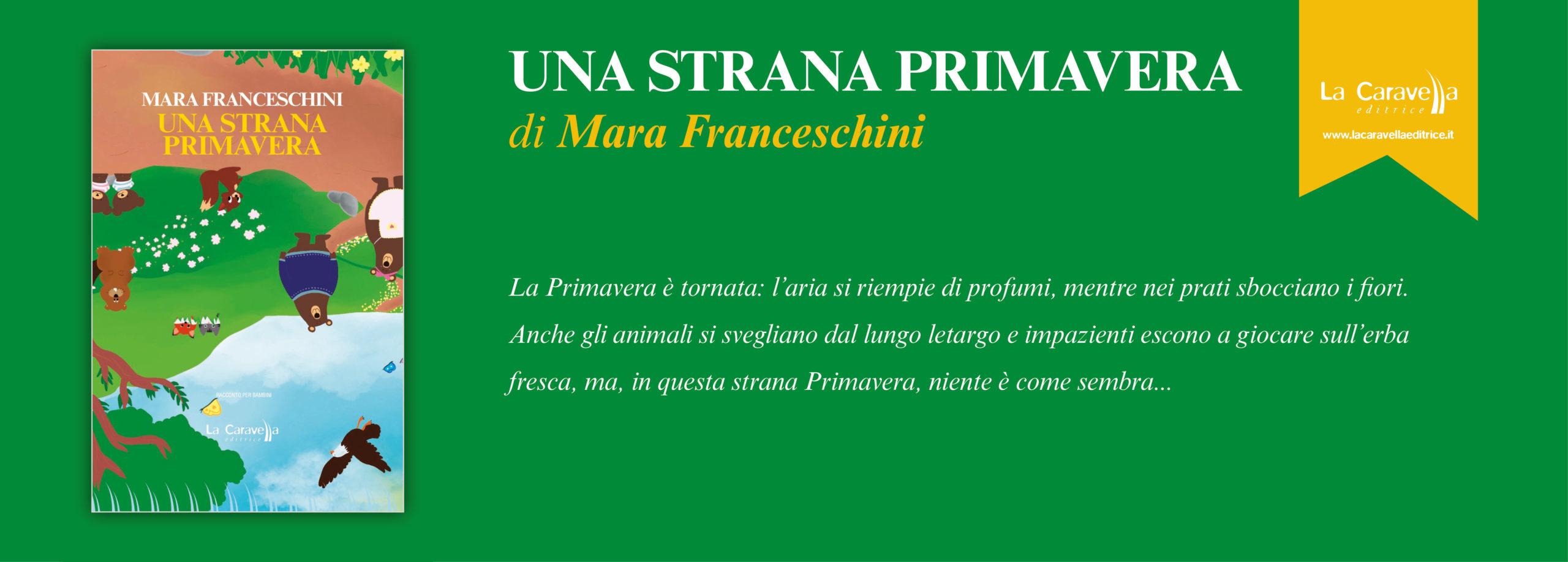 NUOVE USCITE: UNA STRANA PRIMAVERA di Mara Franceschini